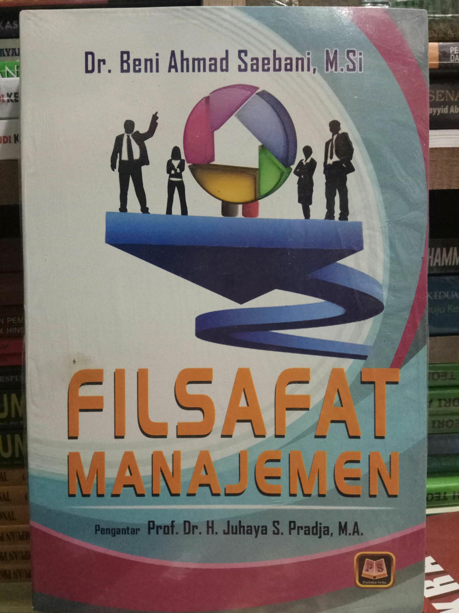 Buku Filsafat Manajemen - Beni Ahmad Saebani By Toko Buku Pustaka Hidayah.