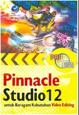 Pinnacle Studio 12 untuk beragam kebutuhan video editing