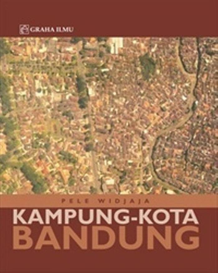Kampung-Kota Bandung - Graha Ilmu