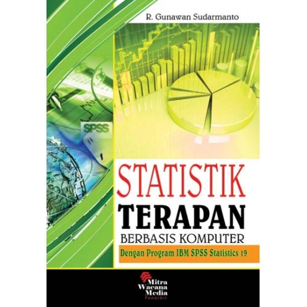 Buku Statistik Terapan Berbasis IBM SPSS Statistik 19 - Gunawan -  Mitra Wacana Media