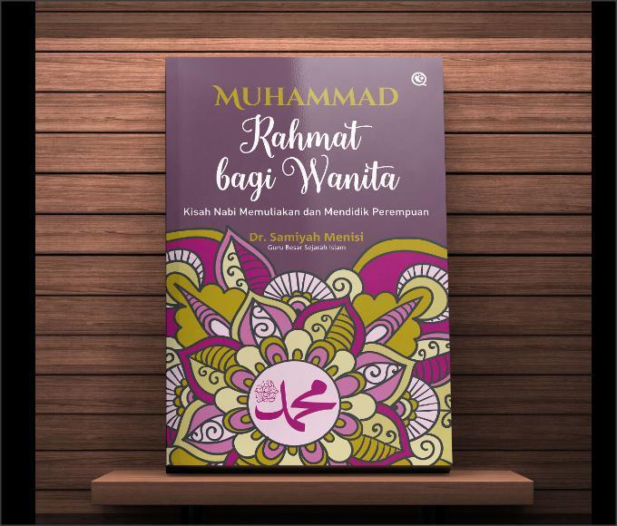 Muhammad Rahmat Bagi Wanita - Buku Islam Kisah Nabi Memuliakan dan Mendidik Perempuan