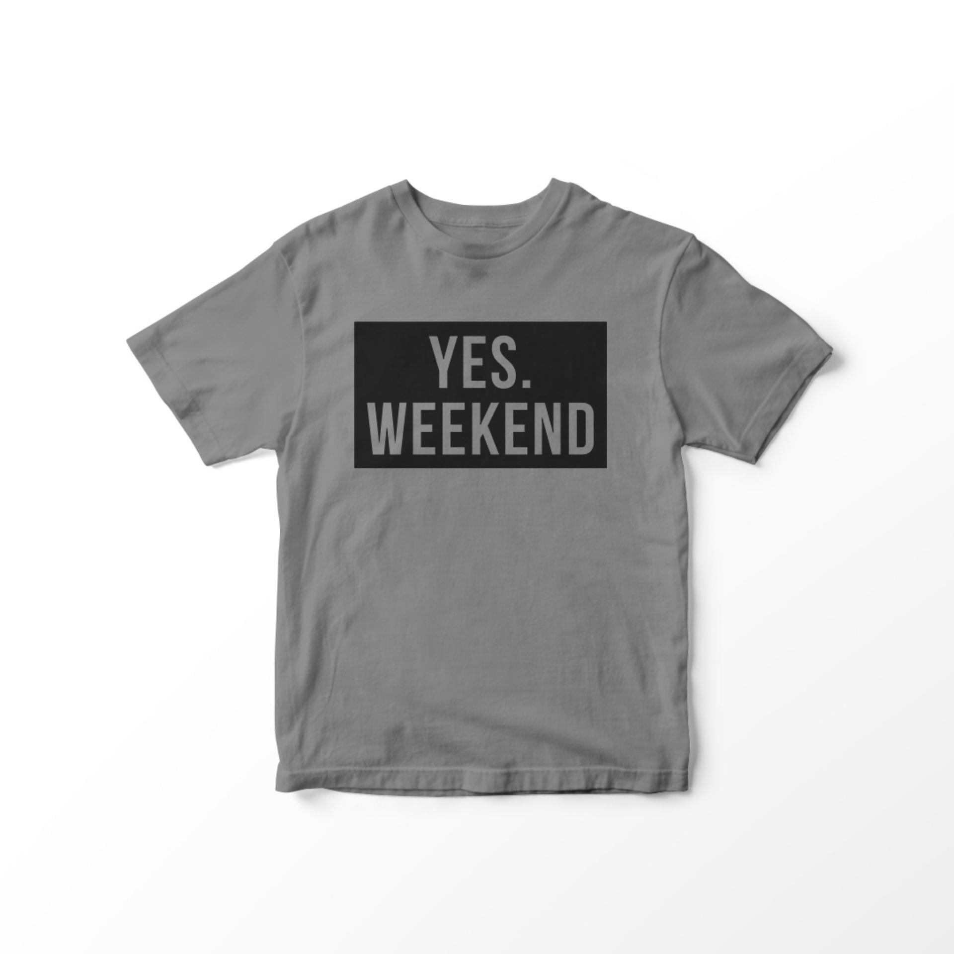 YGTSHIRT - T-shirt Baju YES WEEKEND Tumblr Tee Cewek / Kaos Wanita / Tshirt