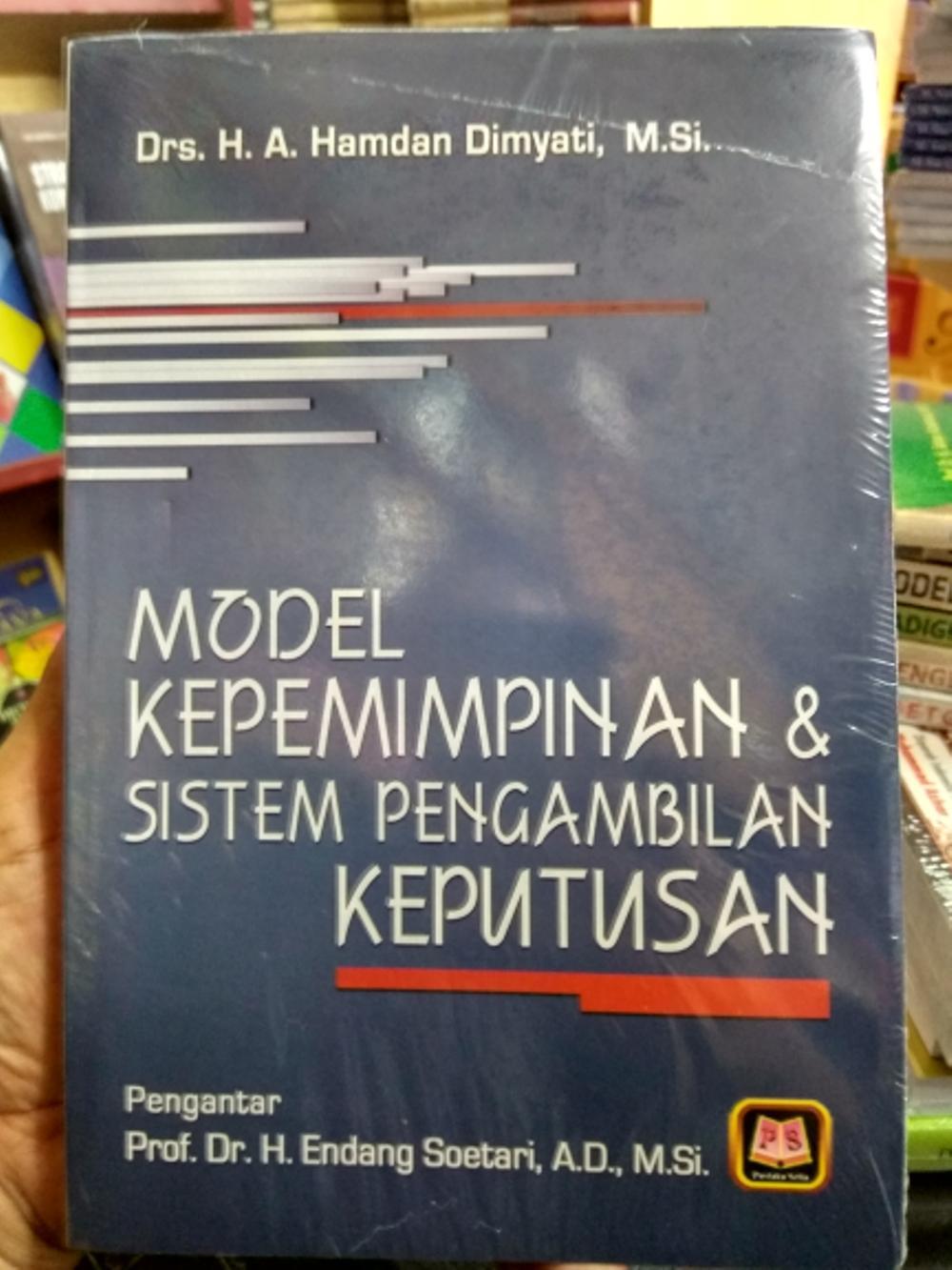 Buku Model Kepemimpinan Dan Sistem Pengambilan Keputusan - Hamdan Dimyati By Toko Buku Pustaka Hidayah