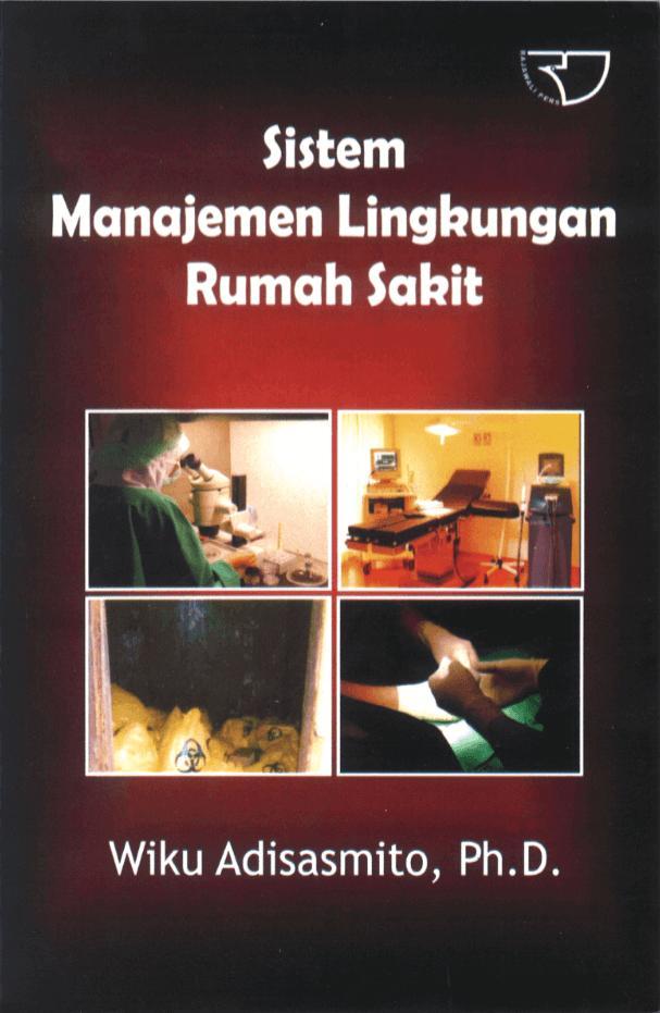 Sistem Manajemen Lingkungan Rumah Sakit – Wiku Adisasmito