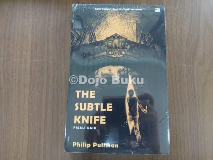 His Dark Materials#2: The Subtle Knife (Pisau Gaib) Phillip Pullman