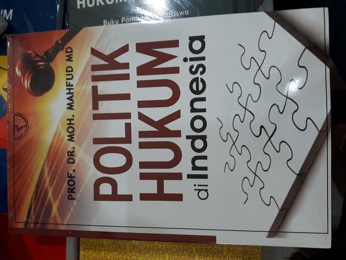 POLITIK HUKUM DI INDONESIA &Prof.DR.MOH.MAHFUD MD& gansabook 263