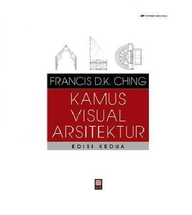 Kamus Visual Arsitektur Ed.2- Buku Eralngga
