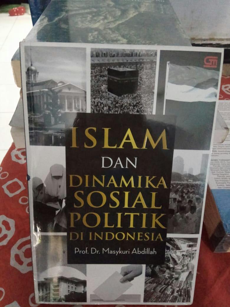 Buku Islam Dan Dinamika Sosial Politik Di Indonesia - Prof. Dr. Masykuri Abdillah