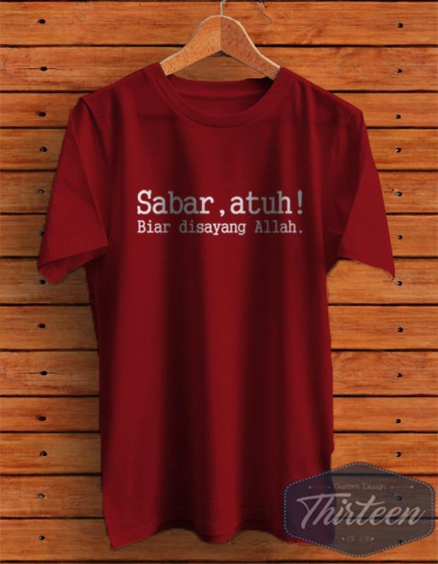 Kaos Original Baju Kata-kata Unik Bahasa Sunda 1 Sabar Atuh Kualitas Distro - Maroon