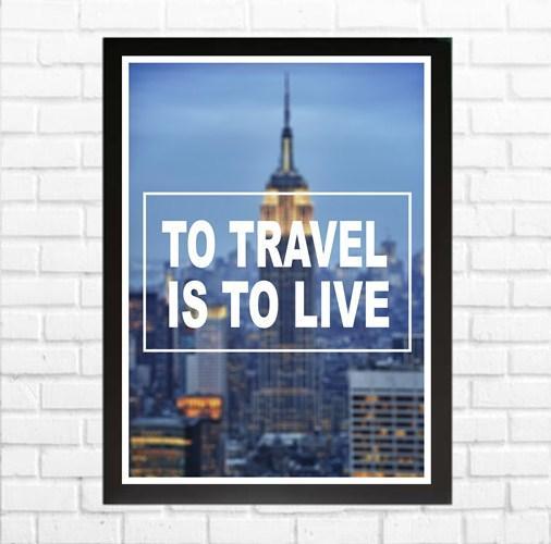 Travel Quote Poster - To Travel Is To Live - Pigura Hiasan Kamar