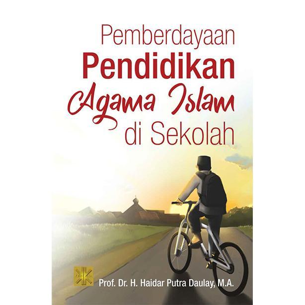 Buku Pemberdayaan Pendidikan Agama Islam di Sekolah - Prof. Dr. H. Haidar Putra Daulay, M.A
