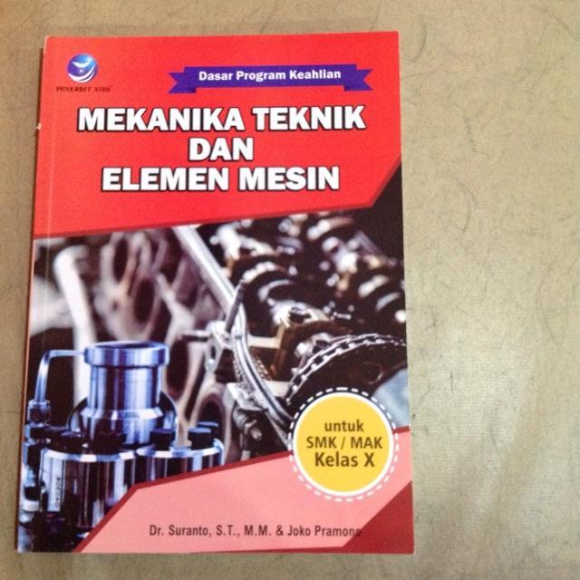 Mekanika Teknik Dan Elemen Mesin Untuk SMK/ MAK Kelas X