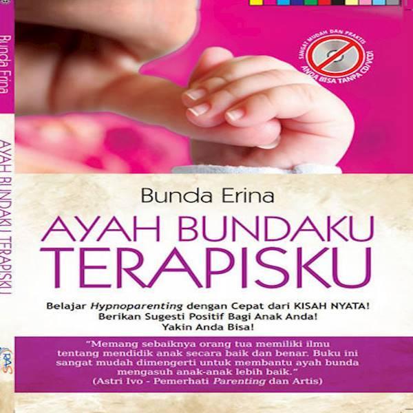 Buku Hypnoparenting Orang Tua : Ayah Bundaku Terapisku Hypno Parenting