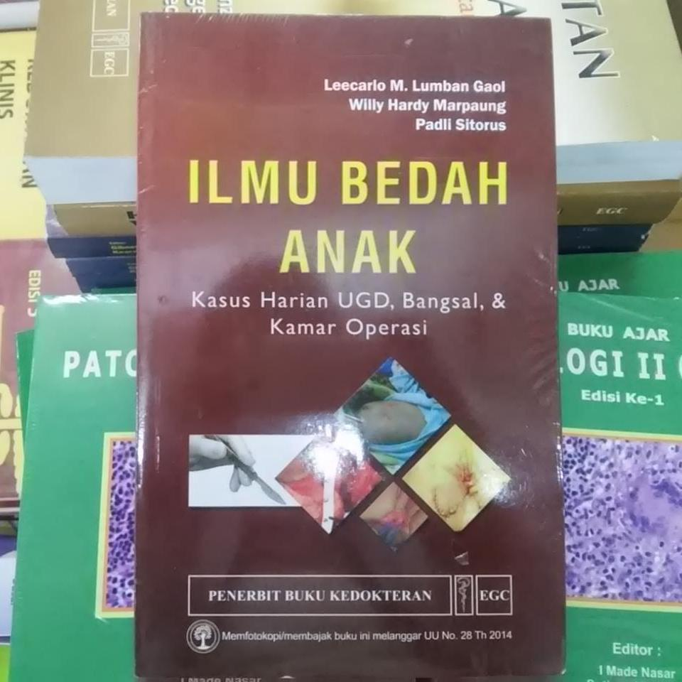 Buku Ilmu Bedah Anak : Kasus Harian UGD, Bangsal & Kamar Operasi - dr. Leecarl