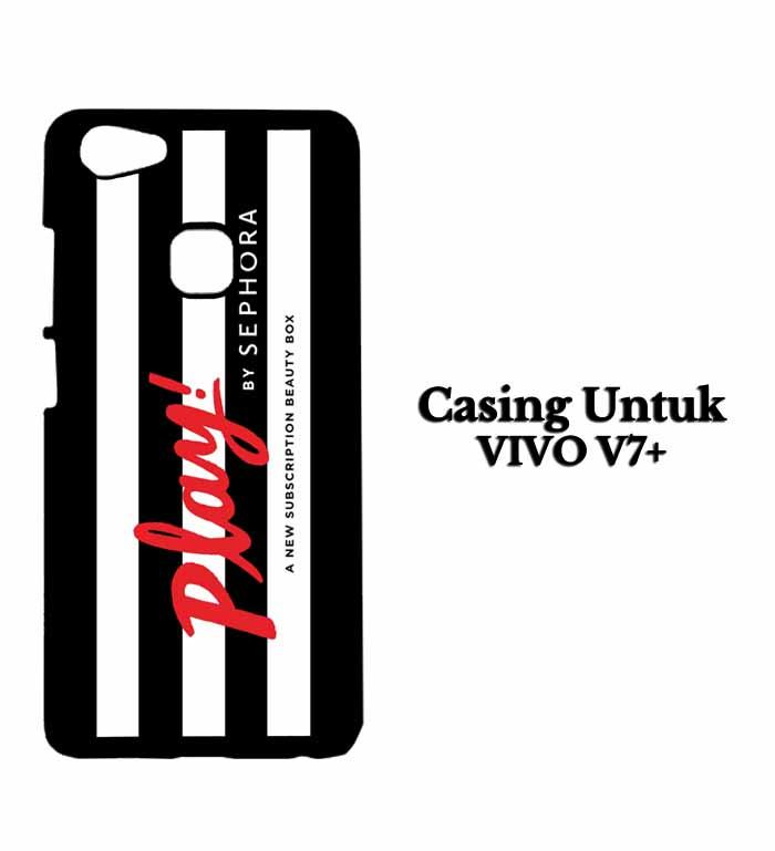 Casing VIVO V7 PLUS Play by Sephora Hardcase Custom Case Se7enstores