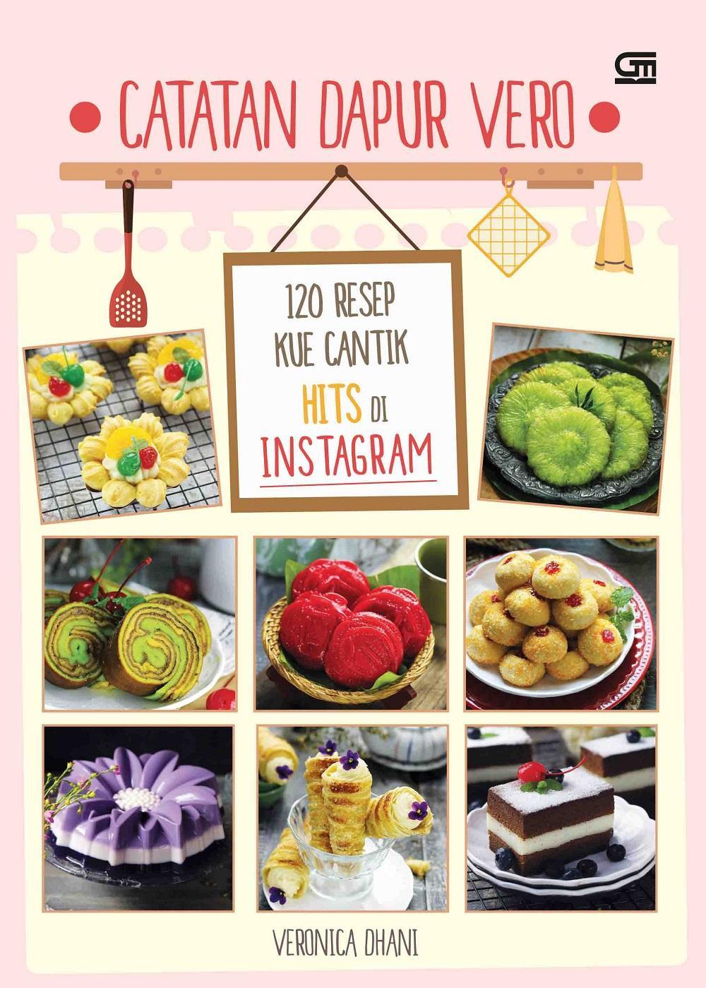 Buku Catatan Dapur Vero: 120 Resep Kue Cantik Hits Di Instagram