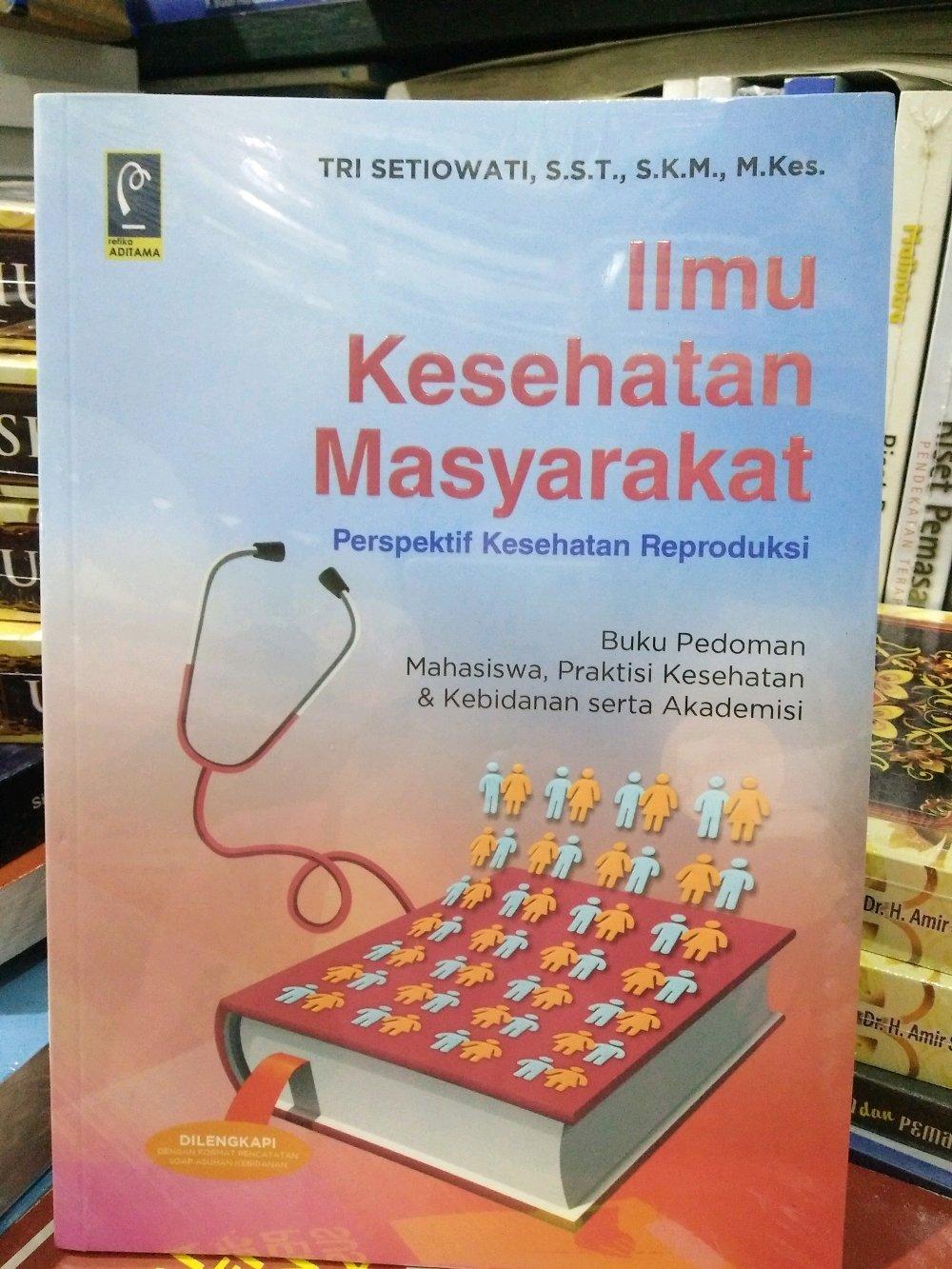 Buku Ilmu Kesehatan Masyarakat: Perspektif Kesehatan Reproduksi - Tri Setiowati