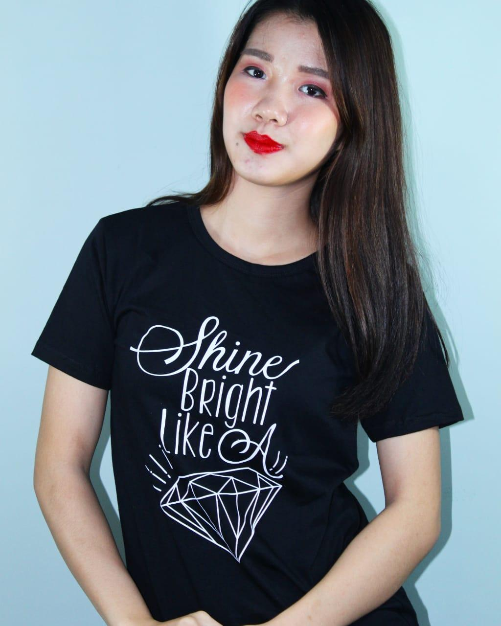 MIKAOS KAOS SHINE BRIGHT LIKE ALL SIZE FIT TO L
