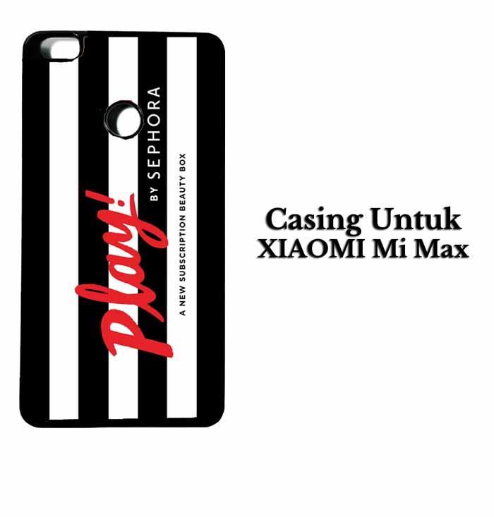 Casing XIAOMI Mi MAX Play by Sephora Hardcase Custom Case Se7enstores