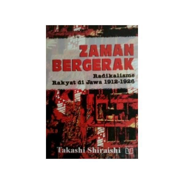 Buku Zaman Bergerak : Radikalisme Rakyat Di Jawa 1912 - 1926