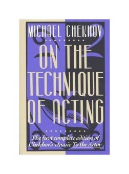 "On the Technique of Acting: The First Complete Edition of Chekhov's ""Classic to the Actor"" - intl"