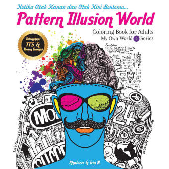 Harga Renebook - Pattern Illusion World (My Own World 4 Series): Coloring Book for Adults - Soft Cover