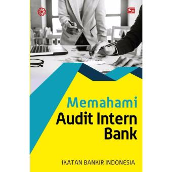 Memahami Audit Intern Perbankan (Ed. Revisi)