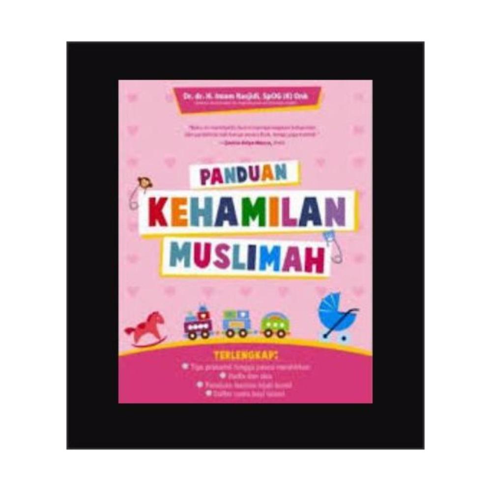 Cheap online PANDUAN KEHAMILAN MUSLIMAH oleh DR. dr. H. IMAM RASJIDI, SPOG