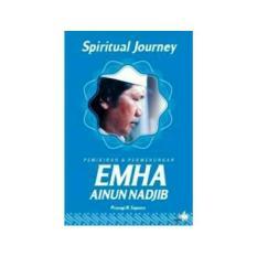Spiritual Journey : Pemikiran & Permenungan EMHA Ainun Nadjib